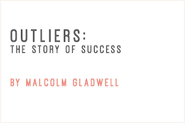 Book review of Outliers by Malcolm Gladwell